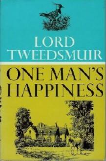 One Man's Happiness - John Buchan, John Norman Stuart B. Tweedsmuir