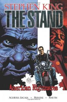 The Stand: American Nightmares - Mike Perkins, Laura Martin, Roberto Aguirre-Sacasa, Stephen King