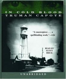 In Cold Blood - Truman Capote, Scott Brick