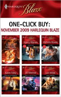 One-Click Buy: November 2009 Harlequin Blaze - Julie Leto, Leslie Kelly, Lori Wilde, Michelle Rowen, Nancy Warren, Jill Monroe, Karen Foley