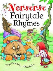 Nonsense Fairytale Rhymes: Poems - Kaye Umansky, Chris Fisher