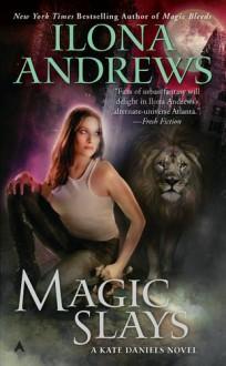 Magic Slays - Ilona Andrews