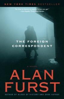 The Foreign Correspondent - Alan Furst