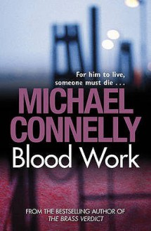 Blood Work - Michael Connelly