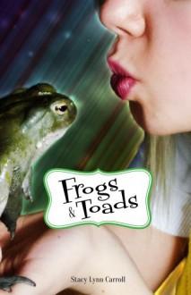 Frogs & Toads - Stacy Lynn Carroll