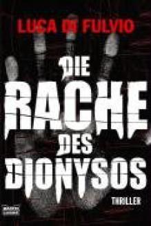 Die Rache des Dionysos - Luca Di Fulvio