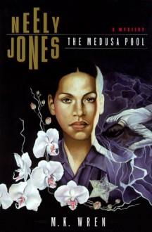 Neely Jones: The Medusa Pool - M.K. Wren