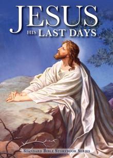 Jesus: His Last Days - Carolyn Larsen