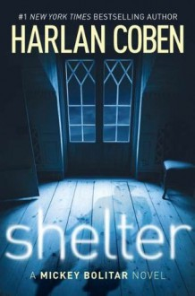 Shelter: A Mickey Bolitar Novel - Harlan Coben