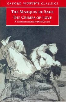 The Crimes of Love - Marquis de Sade, David Coward