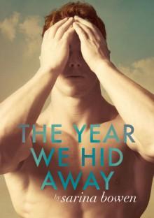 The Year We Hid Away - Sarina Bowen