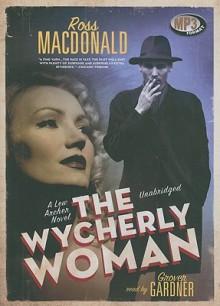 The Wycherly Woman - Ross Macdonald, Grover Gradner