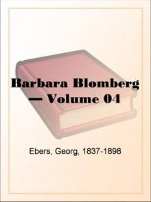 Barbara Blomberg - Volume 04 - Georg Ebers