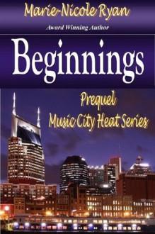 Beginnings (Music City Heat) - Marie-Nicole Ryan