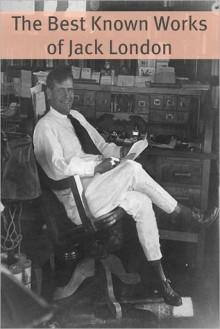 The Essential Works - Jack London, Golgotha Press