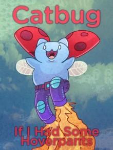 If I Had Some Hoverpants (Catbug eBooks) - Jason Johnson, Alyssa Smith
