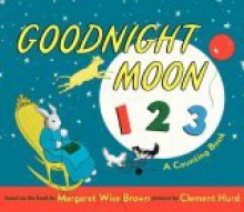 Goodnight Moon 123: A Counting Book - Margaret Wise Brown, Clement Hurd