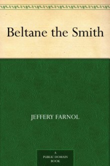 Beltane the Smith (免费公版书) - Jeffery Farnol