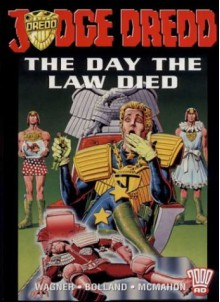 Judge Dredd: The Day the Law Died - John Wagner, Mike McMahon