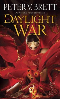 The Daylight War - Peter V. Brett