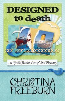 Designed to Death - Christina Freeburn