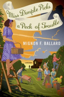 Miss Dimple Picks a Peck of Trouble - Mignon F. Ballard