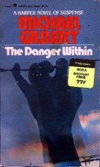 The Danger Within - Michael Gilbert