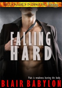 Falling Hard: A Romance, Episode #1 (Billionaires in Disguise: Lizzy) - Blair Babylon