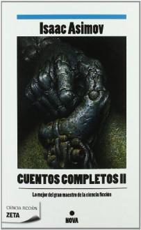 Cuentos Completos II - Isaac Asimov