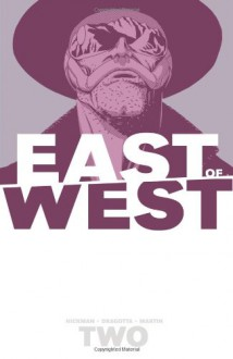 East of West, Vol. 2: We Are All One - Jonathan Hickman, Nick Dragotta