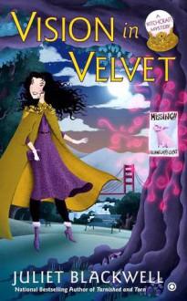 A Vision in Velvet - Juliet Blackwell
