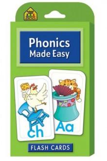Phonics Made Easy Flash Cards - School Zone Publishing Company
