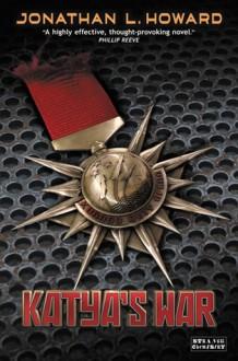 Katya's War - Jonathan L. Howard