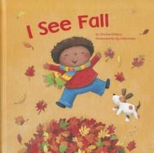 I See Fall - Charles Ghigna, Ag Jatkowska