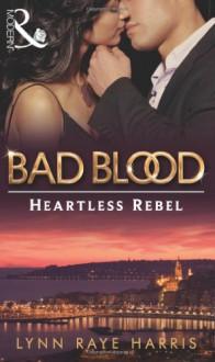 The Heartless Rebel - Lynn Raye Harris
