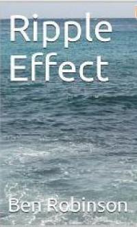 Ripple Effect - Ben Robinson