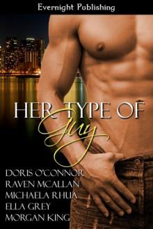 Her Type Of Guy (Anthology) - Doris O'Connor, Raven McAllan, Michaela Rhua, Ella Grey, Morgan King