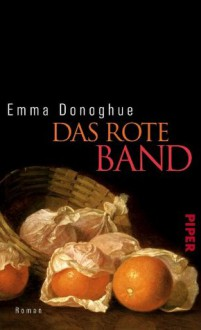 Das rote Band: Roman (German Edition) - Emma Donoghue, Armin Gontermann