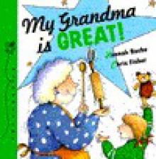 My Grandma Is Great! - Hannah Roche, Chris Fisher