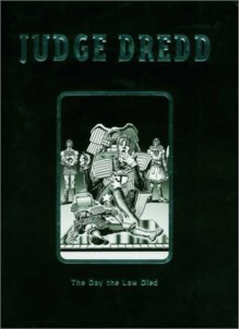 Judge Dredd: The Day the Law Died - John Wagner, Brian Bolland, Mike McMahon