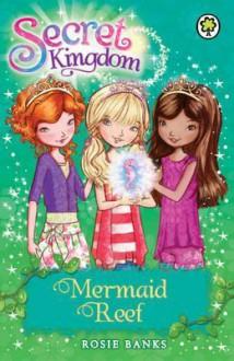 Mermaid Reef - Rosie Banks