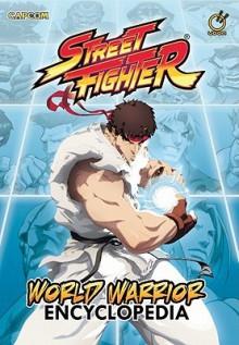 Street Fighter World Warrior Encyclopedia - Matt Moylan, Jo Chen, Jeffrey Chamba Cruz, UDON, Joe Ng, Arnold Tsang, Gonzalo Ordonez