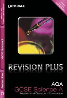 Revision Plus - Aqa Gcse Science A. Revision and Classroom Companion - Lynn Winspear, Kate Gathercole, Nathan Goodman