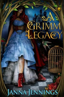 A Grimm Legacy - Janna Jennings
