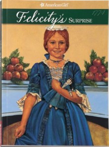 Felicity's Surprise: A Christmas Story - Valerie Tripp, Keith Skeen