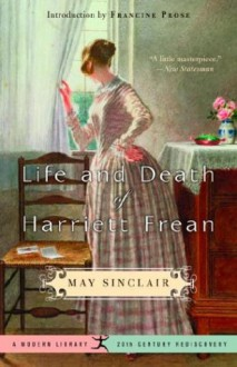 Life and Death of Harriett Frean (20th Century Rediscoveries) - May Sinclair