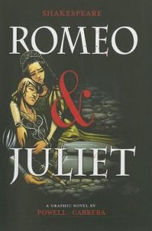 William Shakespeare's Romeo and Juliet Graphic Novel - Martin Powell, Jorge González, Eva Cabrera, William Shakespeare