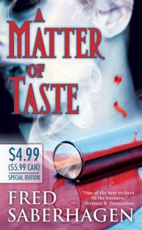 A Matter Of Taste (The Dracula Series) - Fred Saberhagen