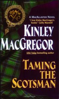 Taming the Scotsman (An Avon Romantic Treasure) - Kinley MacGregor