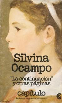 """""""La continuación"""" y otras páginas - Silvina Ocampo"""